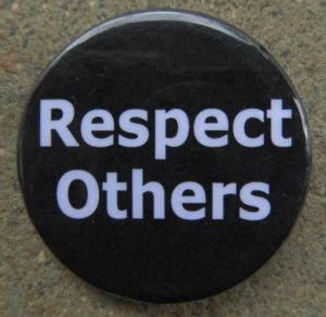 Respect others.